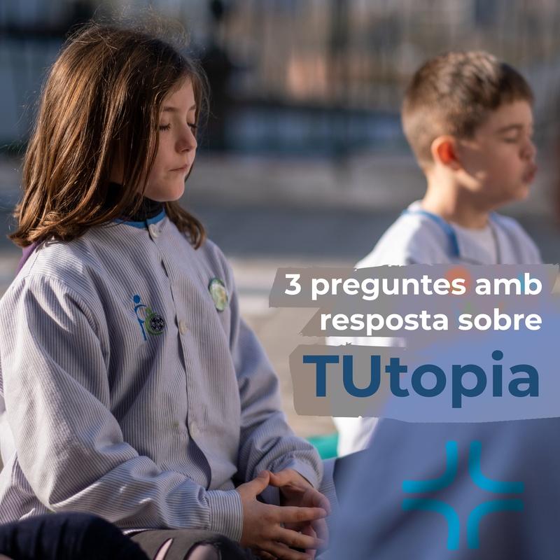 TUtopia? Donem resposta a les preguntes més freqüents sobre el projecte TUtopia de les escoles FEDAC